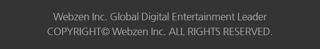Webzen Inc. Global Digital Entertainment Leader COPYRIGHT© Webzen Inc. ALL RIGHTS RESERVED.